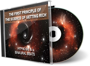 Hypnosis Store the first principle of the science of getting rich